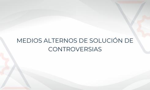 Comité Medios Alternos de Solución de Controversias ANADE