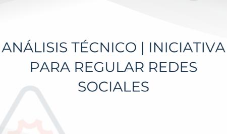 Análisis Técnico | Iniciativa para regular redes sociales