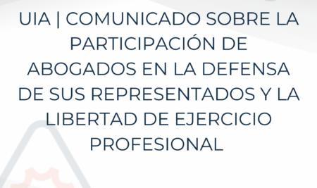 Comité Nacional Mexicano UIA | Comunicado sobre la Participación de Abogados en la Defensa de sus Representados y la Libertad de Ejercicio Profesional