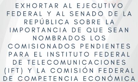 Pronunciamiento sobre la importancia de nombrar a los Comisionados pendientes del IFT y la COFECE